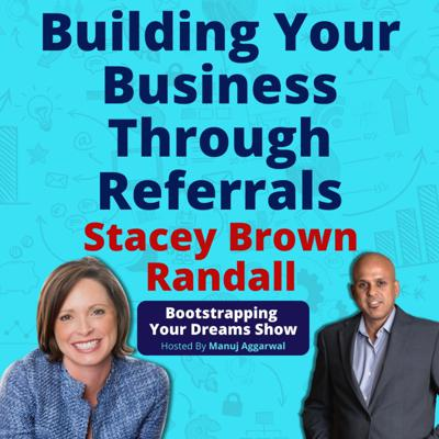 Cover art for 128 | Building Your Business Through Referrals | Overcoming Adversity And Failure | Stacey Brown Randall