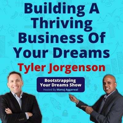 Cover art for 133 | Building A Thriving Business Of Your Dreams | Dreamline Calculator For Achieving Goals | Tyler Jorgenson
