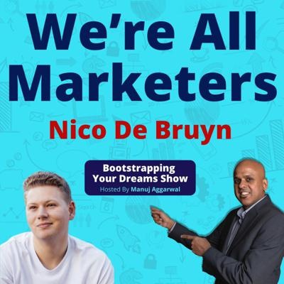 Cover art for 130 | We're All Marketers | Using Storytelling For Branding And Customer Engagement | Nico De Bruyn