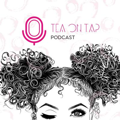 The Tea on Tap: A Hair & Beauty Podcast
