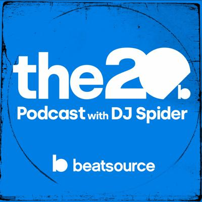 The 20 Podcast With DJ Spider