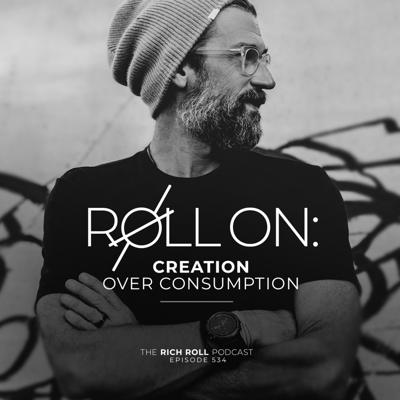 Cover art for Roll On: Creation Over Consumption