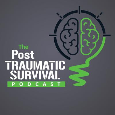 The Post Traumatic Survival Podcast