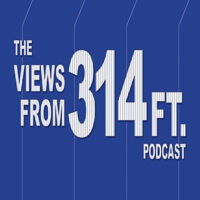 The Views from 314 ft Podcast