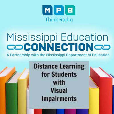 Cover art for MS Education Connection | Distance Learning for the Visually Impaired