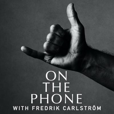 On the phone with Fredrik Carlström