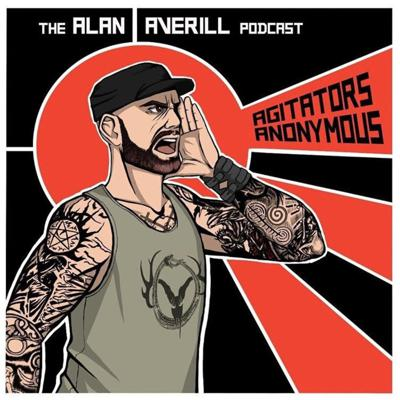 AGITATORS ANONYMOUS the Alan Averill Podcast