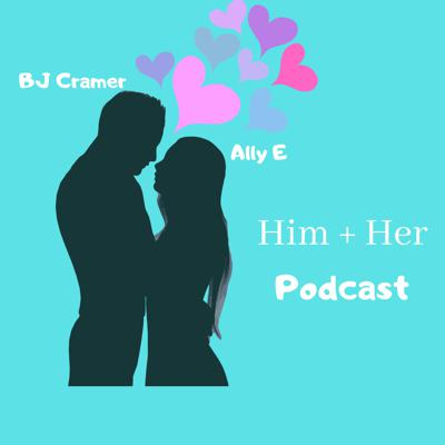 Him + Her Podcast