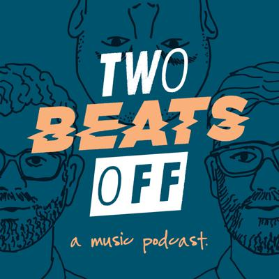 Two Beats Off Podcast