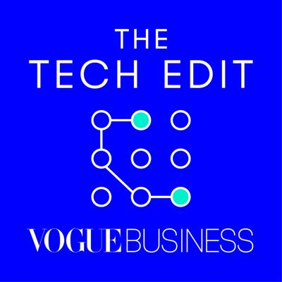 The Vogue Business Tech Edit looks at how key technologies are changing fashion. In each episode, innovation editor Maghan McDowell speaks to experts about how a specific tech is influencing the industry now and in the future. Executive Producer: Aled John. See acast.com/privacy for privacy and opt-out information.