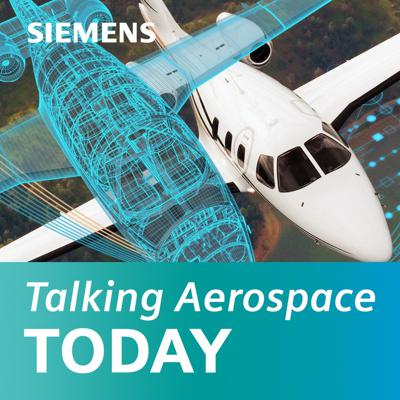 Tune in to the Talking Aerospace Today Podcast, where Siemens talks about the innovations in the area of aerospace with industry leaders. See acast.com/privacy for privacy and opt-out information.