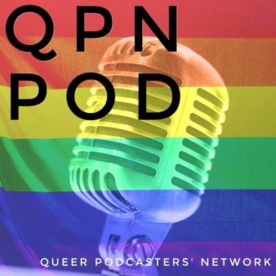 QPN Pod: Queer Podcasters' Network Podcast