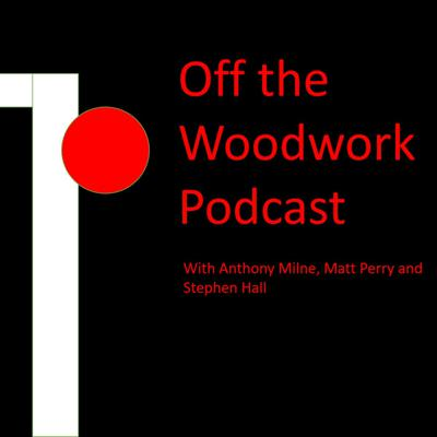 Off the Woodwork Podcast