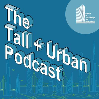 The Tall + Urban Podcast