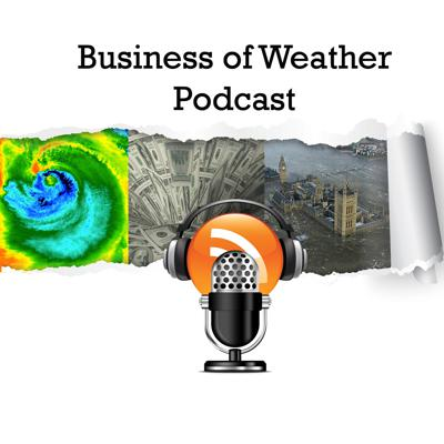 Business of Weather Podcast is an editorially independent production spotlighting the new business opportunities being created to use science & technology to assist weather affected public and private enterprises address the growing challenges of extreme weather & climate change.In each episode UK-based freelance business journalist Ian Harper interviews a leading expert to seek their views on key issues, ranging from health, agriculture, energy and transport, to investment & finance, technology innovations and climate engineering, plus all else in between. See acast.com/privacy for privacy and opt-out information.