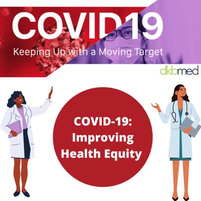 Cover art for 7/16/2021 - COVID-19: Improving Health Equity