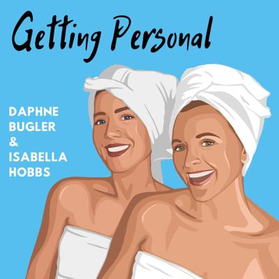 Getting Personal with Daphne Bugler and Isabella Hobbs