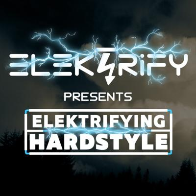 Elektrifying Hardstyle Podcast