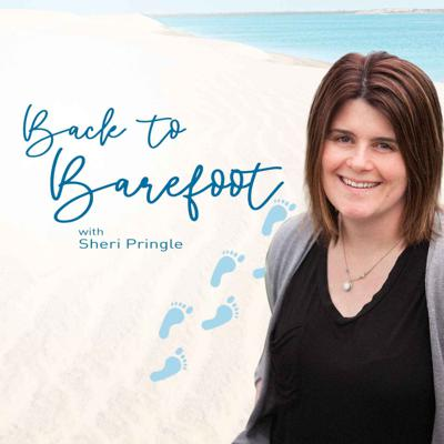 Back to Barefoot with Sheri Pringle