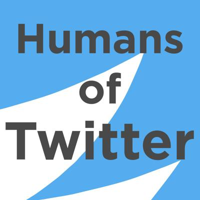Humans of Twitter