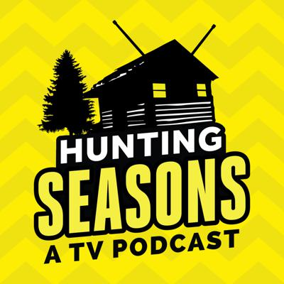 Hunting Seasons - A TV Podcast