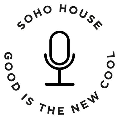 Soho House presents Good Is The New Cool
