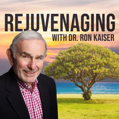 Rejuvenaging with Dr. Ron Kaiser