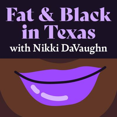 Fat and Black in Texas