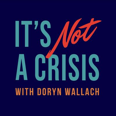 Join your host Doryn Wallach for It's Not A Crisis!This is a podcast for women in their 40'swho are navigating the joys and challenges of midlife and learning to make the most of it! Each episode will feature a discussion with a new guest. Topics will include positive thinking, hormone health, growing with your partner, dating after divorce, and much more!You can follow the show @ItsNotACrisisPodcast on both Instagram and Facebook for behind-the-scenes content, memes, and updates.And remember: It's not a crisis!  See acast.com/privacy for privacy and opt-out information.