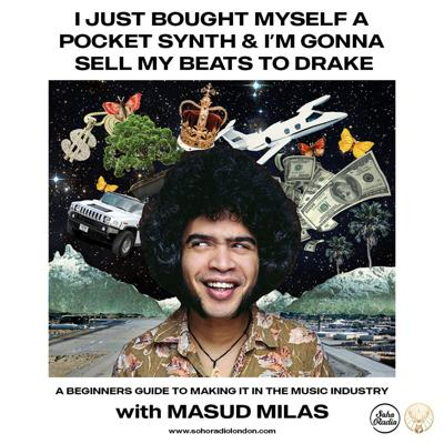 I Just Bought Myself a Pocket Synth and I'm Gonna Sell My Beats to Drake with Masud Milas