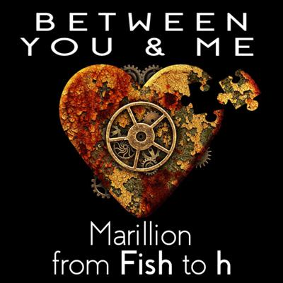 Between You And Me - A Podcast About Marillion