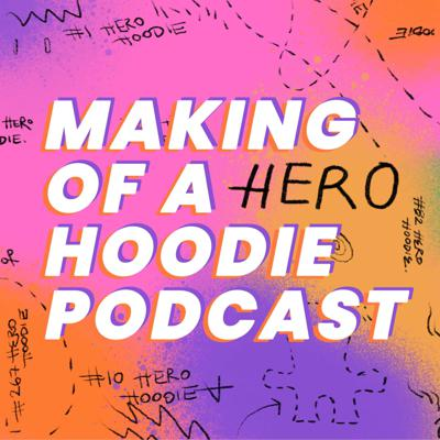Making of a Hoodie Podcast