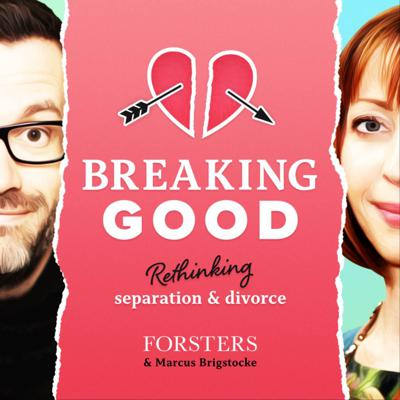 Breaking Good - Rethinking Separation and Divorce