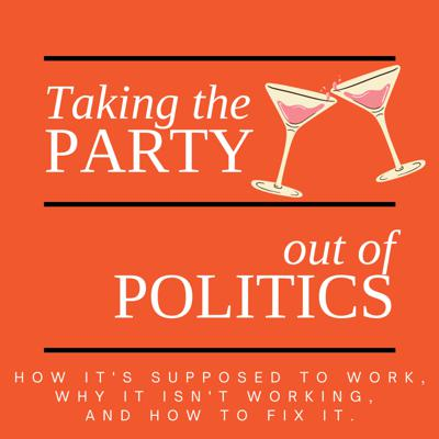 Taking the Party out of Politics