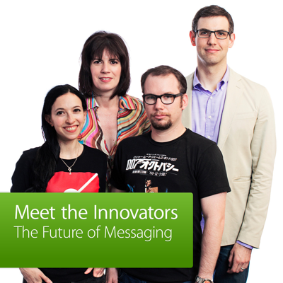 Meet the Innovators: The Future of Messaging