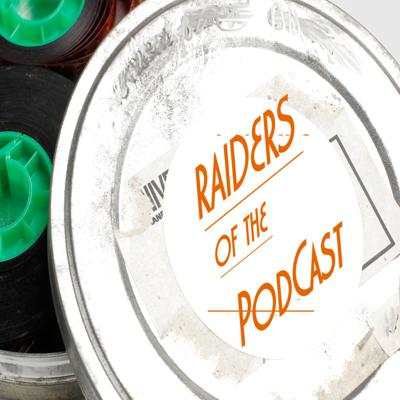 Raiders of the Podcast
