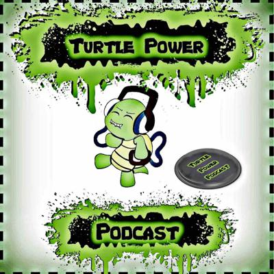 Turtle Power Podcast