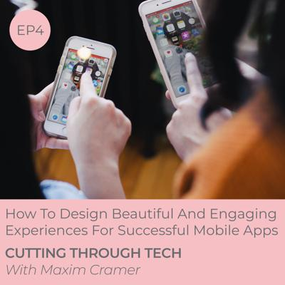 Cover art for EP4 —How To Design Beautiful And Engaging Experiences For Successful Mobile Apps