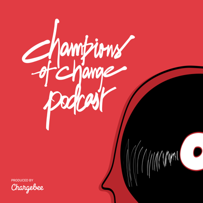 Chargebee's Champions of Change Podcast