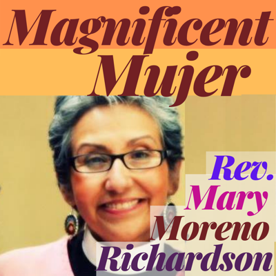 Cover art for Magnificent Mujer Interview Rev. Mary Moreno Richardson