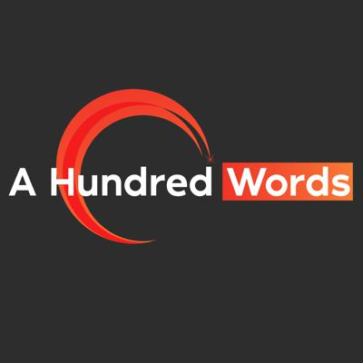 Everybody has a great story to tell, and these stories are worth listening to.  Tune into A Hundred Words podcast for the stories you want to hear from some captivating story tellers!
