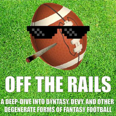 Off The Rails: A Deep-Dive into Dynasty, Devy, and Other Degenerate Forms of Fantasy Football