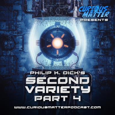 Cover art for Episode 07 - Philip K. Dick's Second Variety Part 4