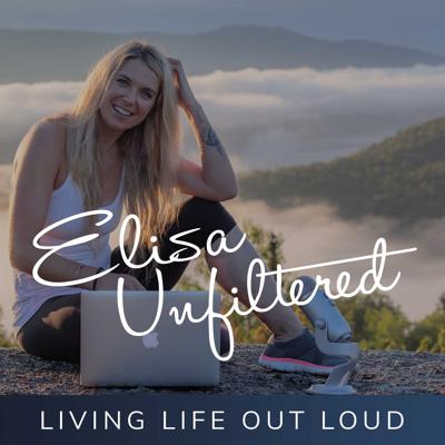 Elisa Unfiltered : Living Life Out Loud