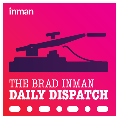 Cover art for The Daily Dispatch: Brad Inman and Amie Quirarte