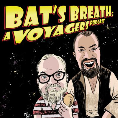 Bat's Breath: A Voyagers Podcast