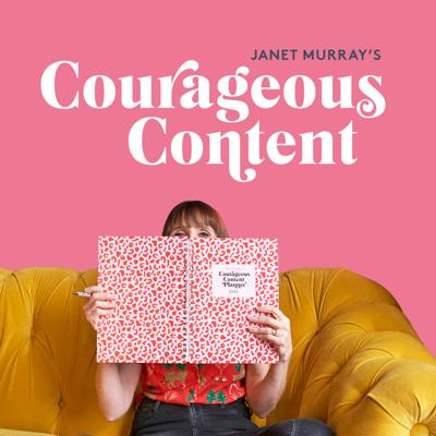 Courageous Content with Janet Murray