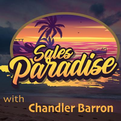 Sales Paradise - Designing a Life of Excellence Through Sales