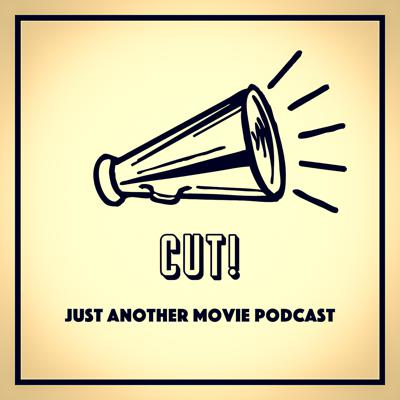 CUT! Just Another Movie Podcast