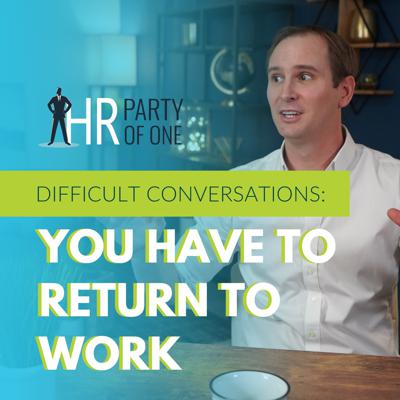 Cover art for Difficult Conversations: You Have to Return to Work
